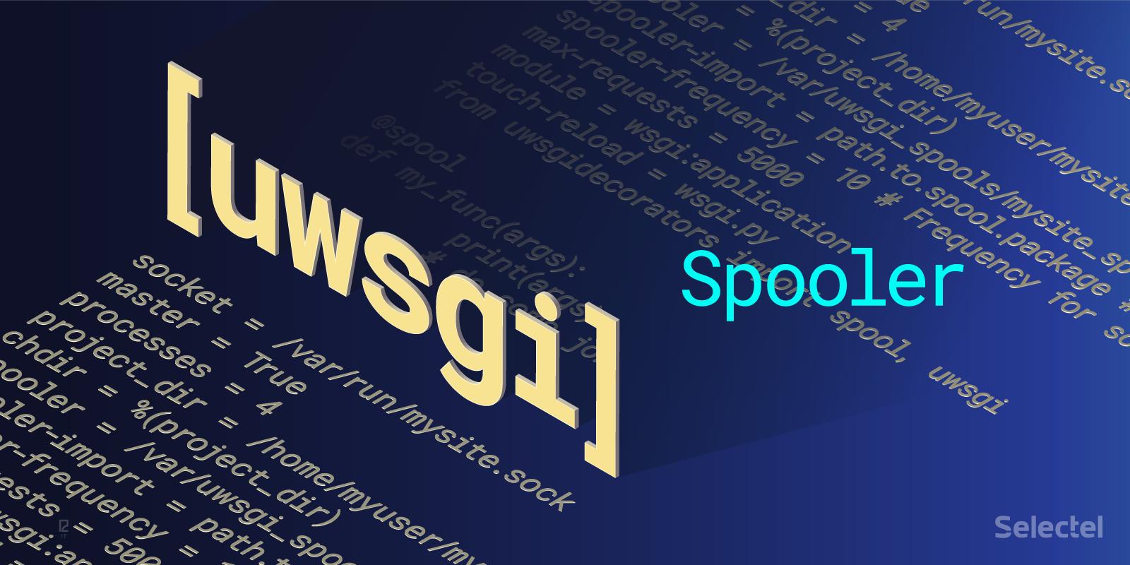 The uWSGI Spooler
